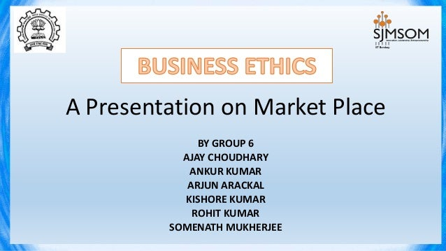 A Presentation on Market Place BY GROUP 6 AJAY CHOUDHARY ANKUR KUMAR ARJUN ARACKAL KISHORE KUMAR ROHIT KUMAR SOMENATH MUKH...