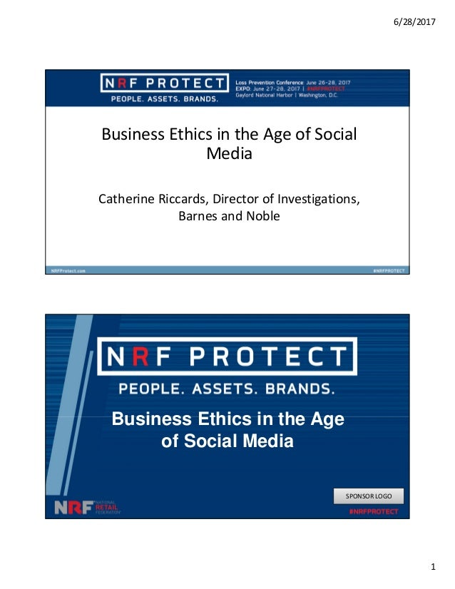 6/28/2017 1 Business Ethics in the Age of Social Media Catherine Riccards, Director of Investigations, Barnes and Noble Bu...