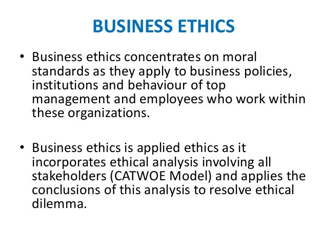an analysis of the proper ethics in business management Ethical considerations t he consideration of ethics in research, and in general business for that may provide management with information on individual employees.