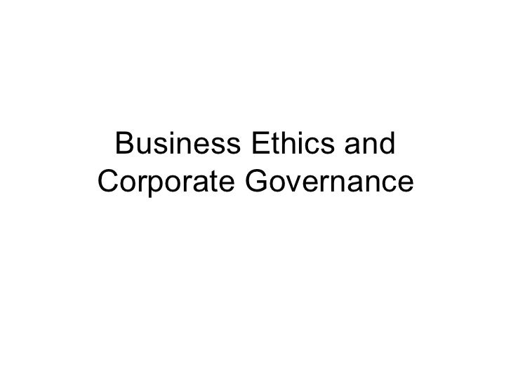 corporate governance and business ethics case Our business ethics • apply case studies to demonstrate the value and importance of corporate governance to  introduction to business ethics and corporate.