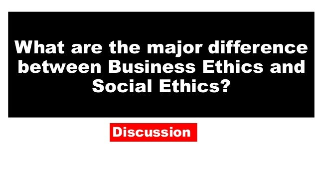 what are the differences between personal ethics and business ethics Dissonance between personal and professional values:  journal of social work values and ethics, volume 8, number 2  between my personal and professional.