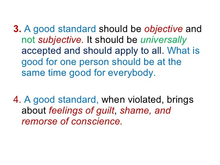 <ul><li>3.   A good standard  should be  objective  and  not   subjective.  It should be  universally   accepted and shoul...