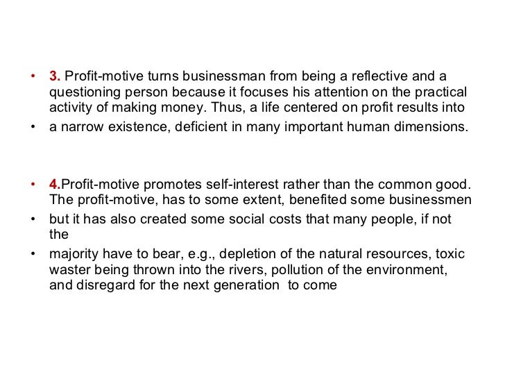 <ul><li>3.  Profit-motive turns businessman from being a reflective and a questioning person because it focuses his attent...