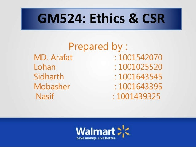 walmart ethics essay Walmart - a winner mgmt 525 walmart – a winner how might you attempt to compete with walmart if you were: a a small hardware merchant i as a small hardware merchant i would depend on my increased knowledge and personal service to appeal to customers.