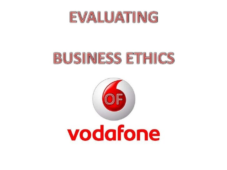 vodafone ethics Spanning around 15,000 companies across dozens of countries we seek to  ensure the safety, wellbeing and ethical treatment of all who work with vodafone  in.