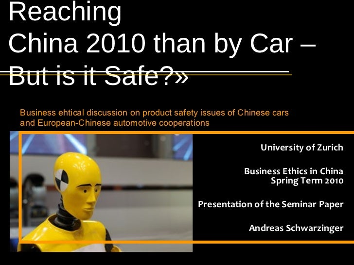 Reaching      Andreas SchwarzingerProduct Safety and European-Chinese    Automotive Cooperations in ChinaChina 2010 than b...