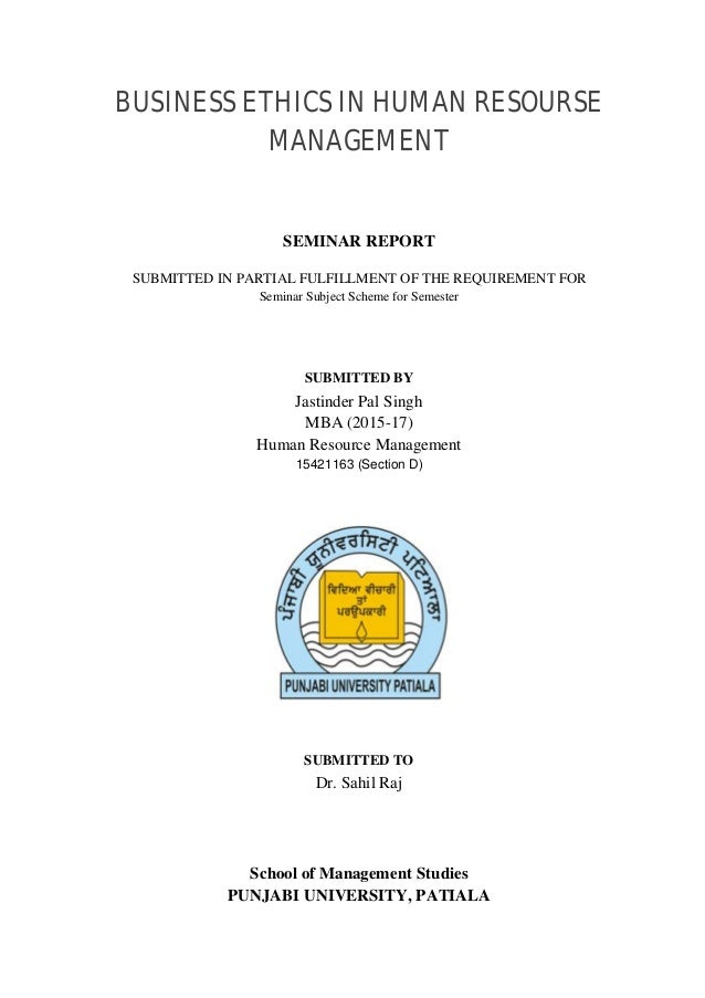 BUSINESS ETHICS IN HUMAN RESOURSE MANAGEMENT SEMINAR REPORT SUBMITTED IN PARTIAL FULFILLMENT OF THE REQUIREMENT FOR Semina...