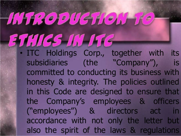 itc ltd business ethics Answer to analysis of social responsibility of company itc ltd a) analyze the organization's strategy plan for compliance with.