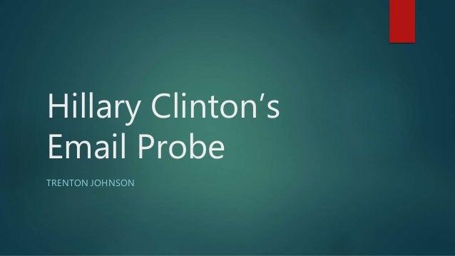 Hillary Clinton's Email Probe TRENTON JOHNSON