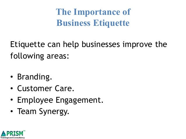 an introduction to the importance of etiquette Impressions count: an introduction to workplace etiquette and communication media partners cart log in close log in / join cart current sales products once the team learns a few important tips on business etiquette.