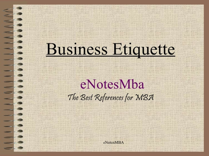 Business Etiquette     eNotesMba  The Best References for MBA             eNotesMBA