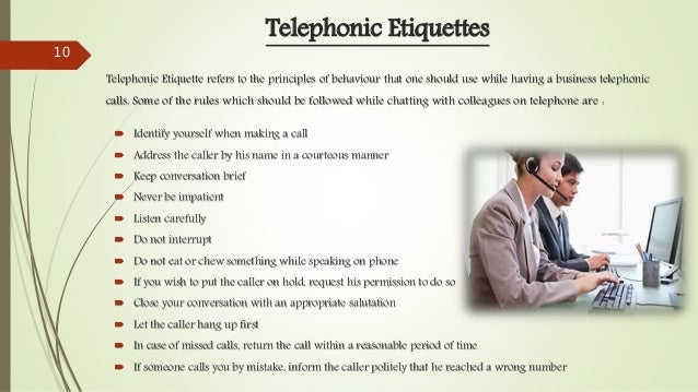  Identify yourself when making a call  Address the caller by his name in a courteous manner  Keep conversation brief  ...
