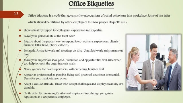  Show a healthy respect for colleagues experience and expertise  Leave your personal life at the front door  Inquire ab...