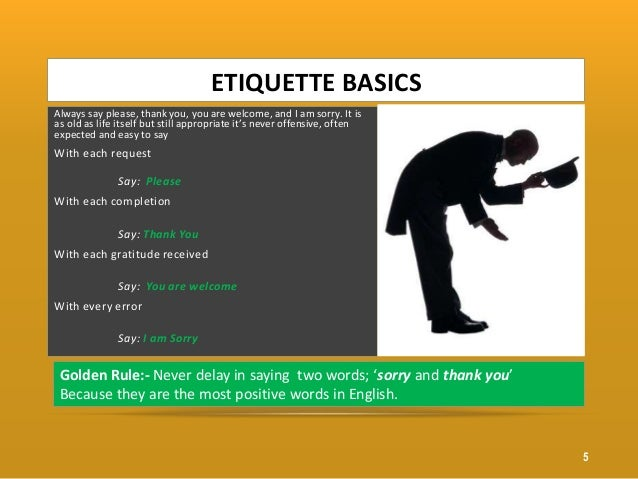 professional ettiquettes Professional etiquette is an unwritten code of conduct regarding the interactions  among the members in a business setting when proper professional etiquette.