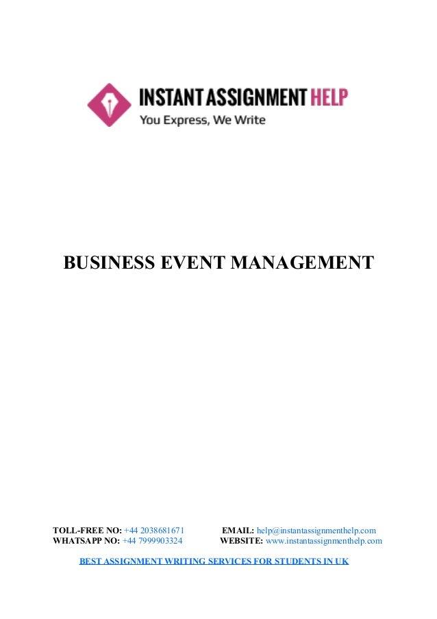 BUSINESS EVENT MANAGEMENT TOLL-FREE NO: +44 2038681671 EMAIL: help@instantassignmenthelp.com WHATSAPP NO: +44 7999903324 W...