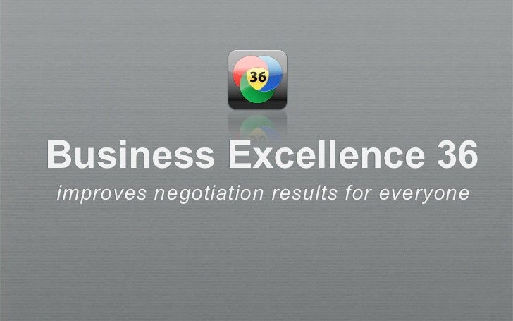 Business Excellence 36improves negotiation results for everyone