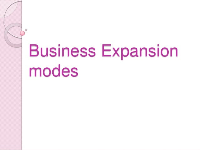 Business Expansion modes