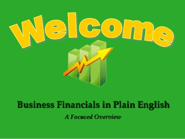 Business Financials in Plain EnglishBusiness Financials in Plain English A Focused OverviewA Focused Overview