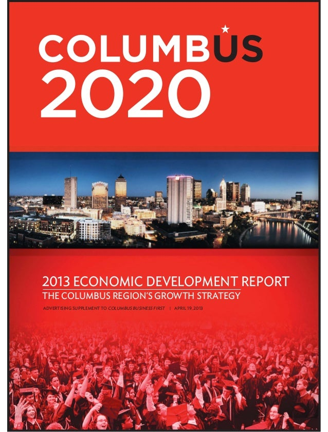 2013 ECONOMIC DEVELOPMENT reportthe columbus region's growth strategyAdvertising supplement to Columbus Business First   A...