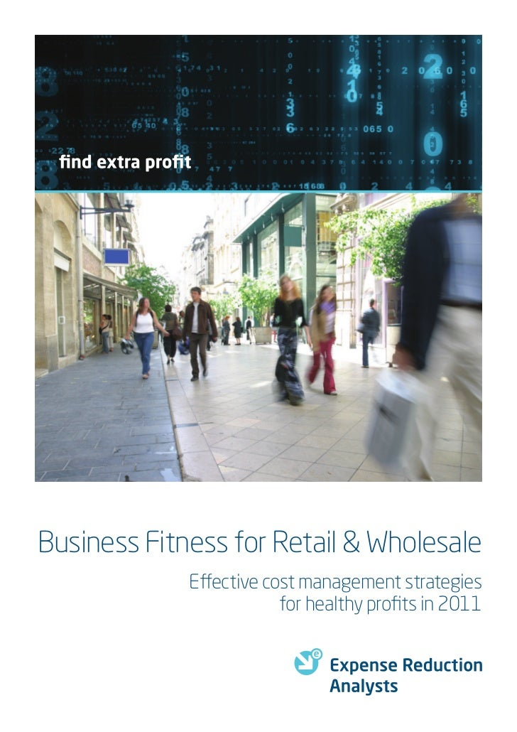 Business Fitness for Retail & Wholesale             Effective cost management strategies                         for healt...