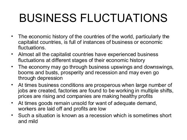 BUSINESS FLUCTUATIONS• The economic history of the countries of the world, particularly the  capitalist countries, is full...