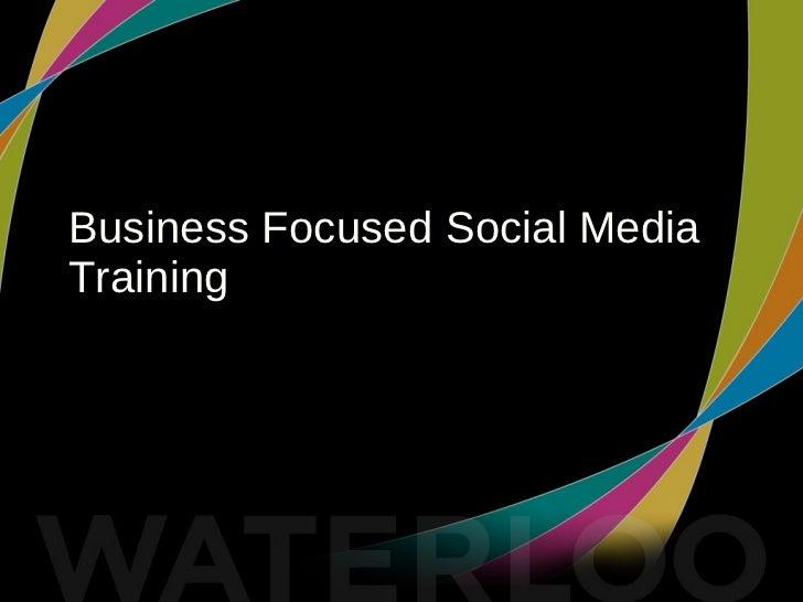 Business Focused Social Media Training