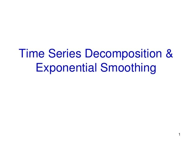 1Time Series Decomposition &Exponential Smoothing