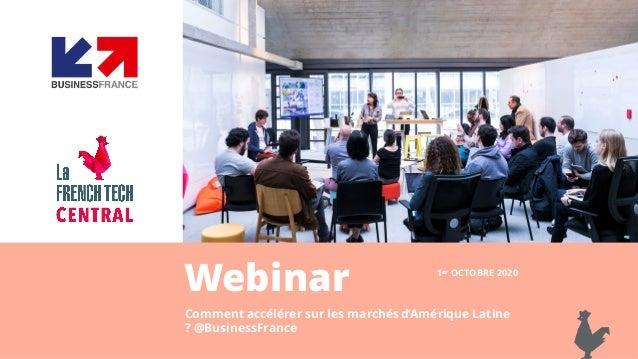 Webinar Comment accélérer sur les marchés d'Amérique Latine ? @BusinessFrance 1er OCTOBRE 2020