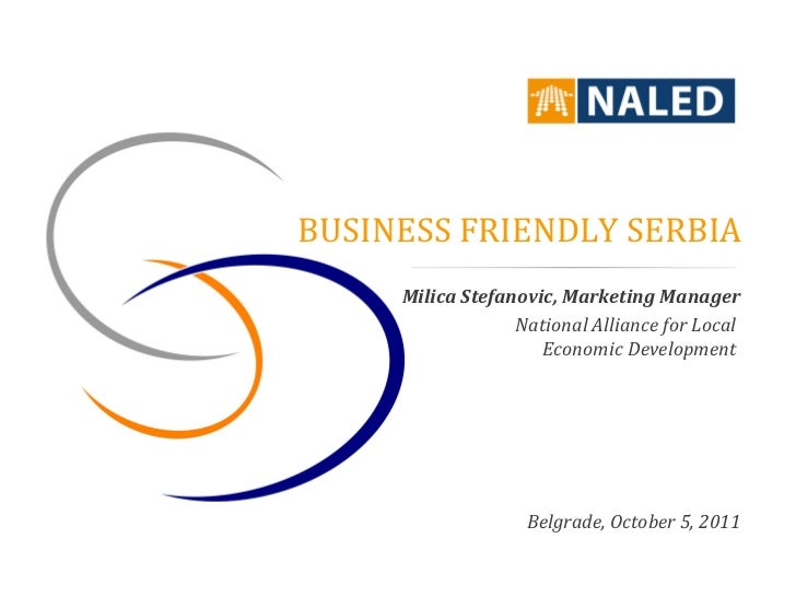 BUSINESS FRIENDLY SERBIA     Milica Stefanovic, Marketing Manager                  National Alliance for Local            ...