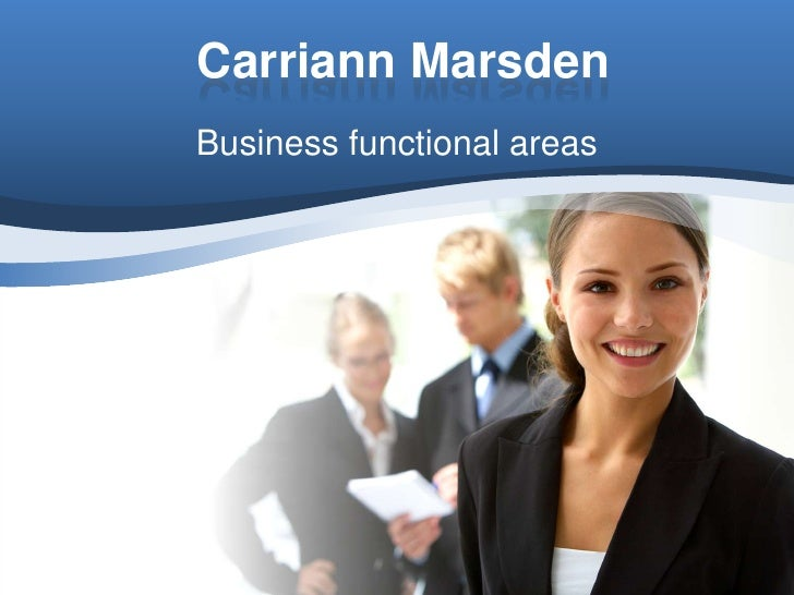 Carriann Marsden<br />Business functional areas<br />