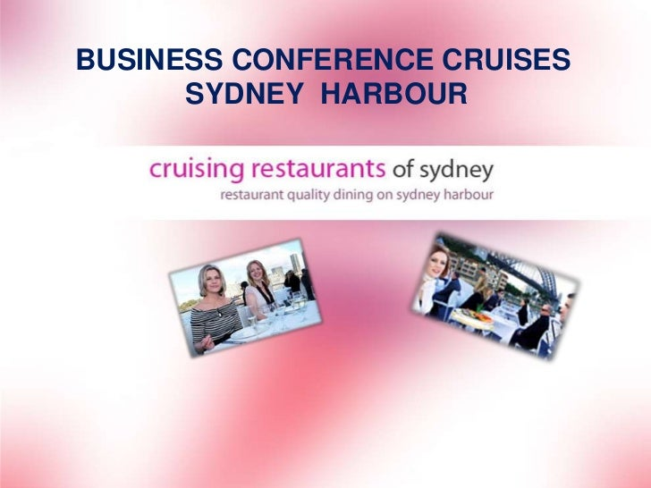 BUSINESS CONFERENCE CRUISES      SYDNEY HARBOUR