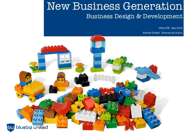 New Business GenerationBusiness Design & DevelopmentINSA FIE - Mai 2013Bluebiz United - Emmanuel Gonon