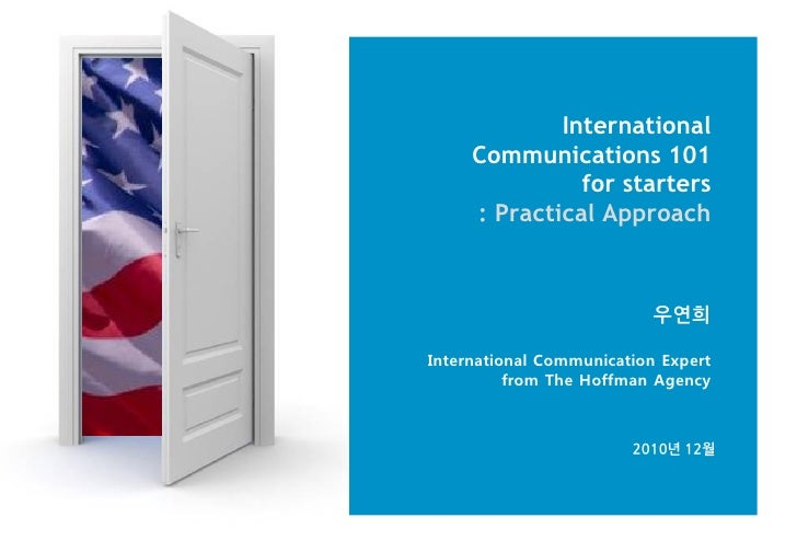 International     Communications 101               for starters     : Practical Approach                           우연희Inte...