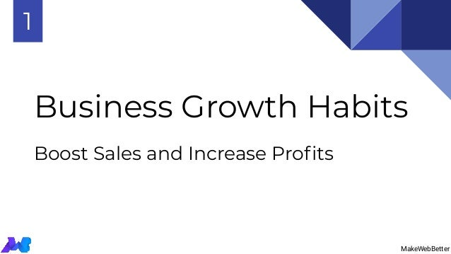Business Growth Habits Boost Sales and Increase Profits 1 MakeWebBetter