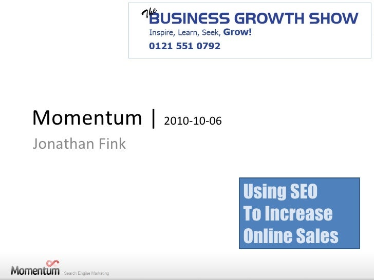 Momentum |  2010-10-06 Jonathan Fink Using SEO To Increase Online Sales