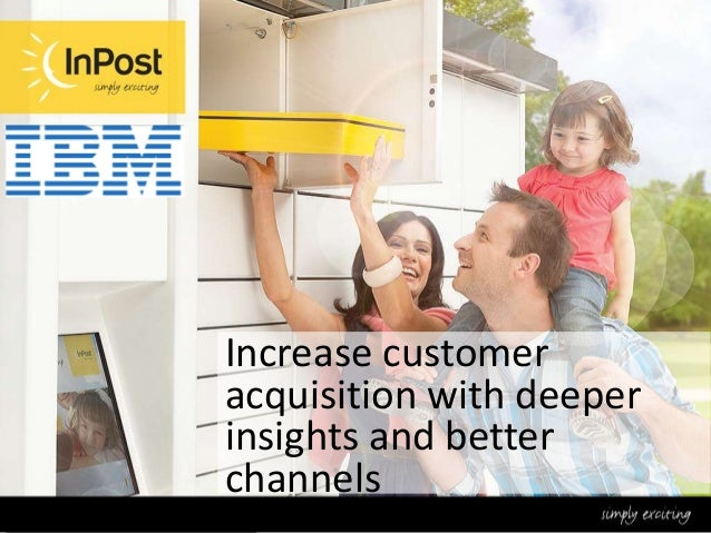 Increase customer acquisition with deeper insights and better channels