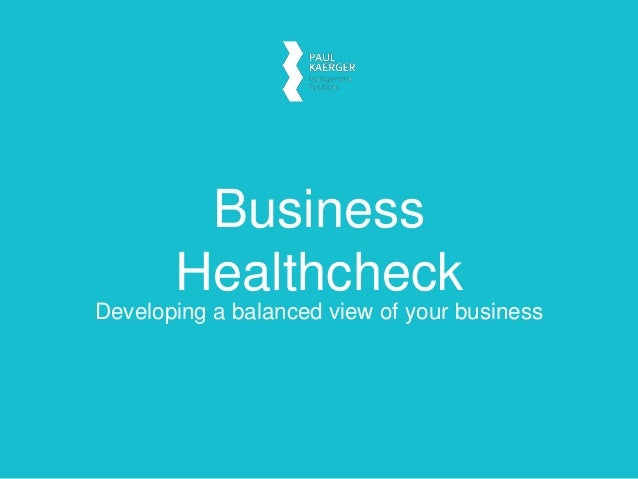 Business Healthcheck Developing a balanced view of your business