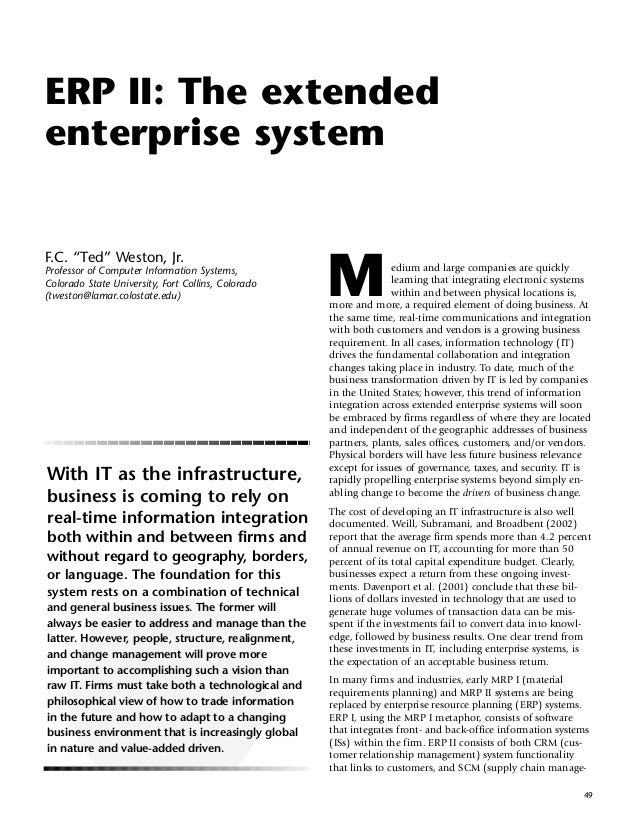 "ERP II: The extendedenterprise systemF.C. ""Ted"" Weston, Jr.Professor of Computer Information Systems,Colorado State Univer..."
