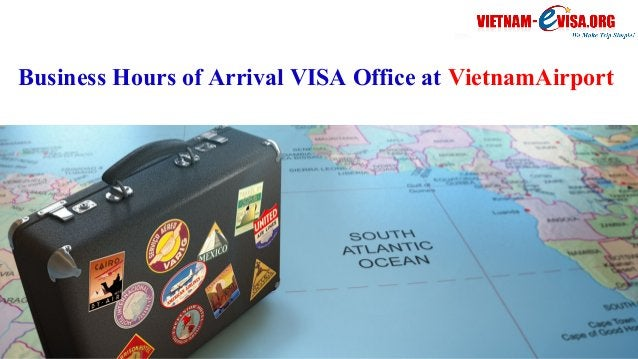 Business Hours of Arrival VISA Office at VietnamAirport