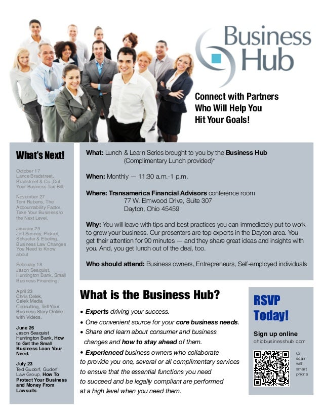 What: Lunch & Learn Series brought to you by the Business Hub  (Complimentary Lunch provided)*When: Monthly — 11:30 a.m....