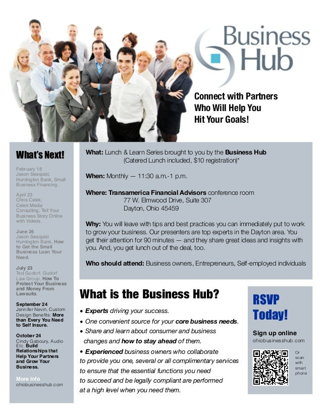 What: Lunch & Learn Series brought to you by the Business Hub 	 	 (Catered Lunch included, $10 registration)* When: Monthl...