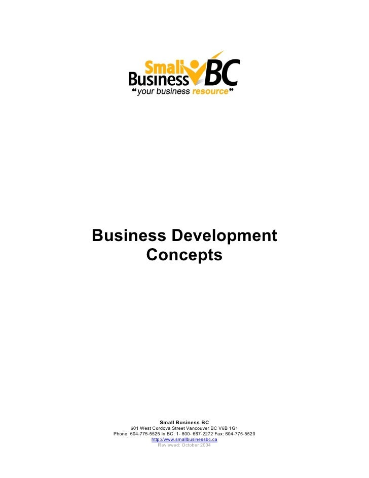 Business Development      Concepts                     Small Business BC         601 West Cordova Street Vancouver BC V6B ...