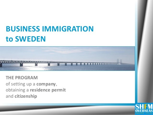 BUSINESS IMMIGRATION to SWEDEN THE PROGRAM of setting up a company, obtaining a residence permit and citizenship