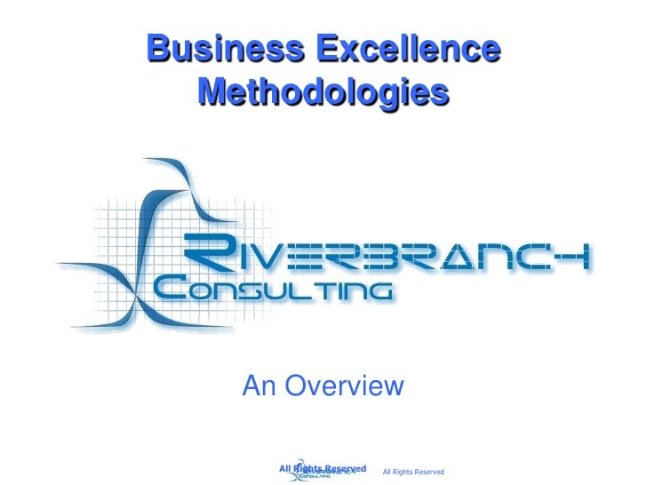 Business Excellence  Methodologies     An Overview       All Rights Reserved   All Rights Reserved