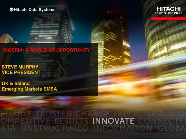 NIGERIA: A WORLD OF OPPORTUNITY  STEVE MURPHY VICE PRESIDENT UK & Ireland Emerging Markets EMEA  1