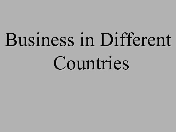<ul><li>Business in Different Countries </li></ul>