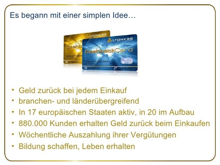 Es begann mit einer simplen Idee… <ul><li>Geld zurück bei jedem Einkauf </li></ul><ul><li>branchen- und länderübergreifend...