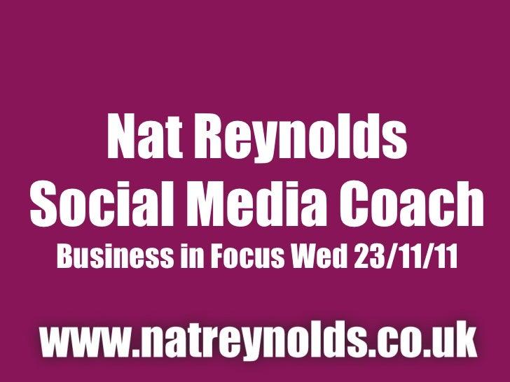 Nat Reynolds Social Media Coach Business in Focus Wed 23/11/11