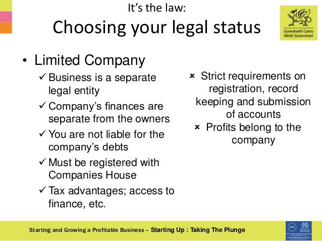 It's the law: Choosing your legal status Starting and Growing a Profitable Business – Starting Up : Taking The Plunge • Li...
