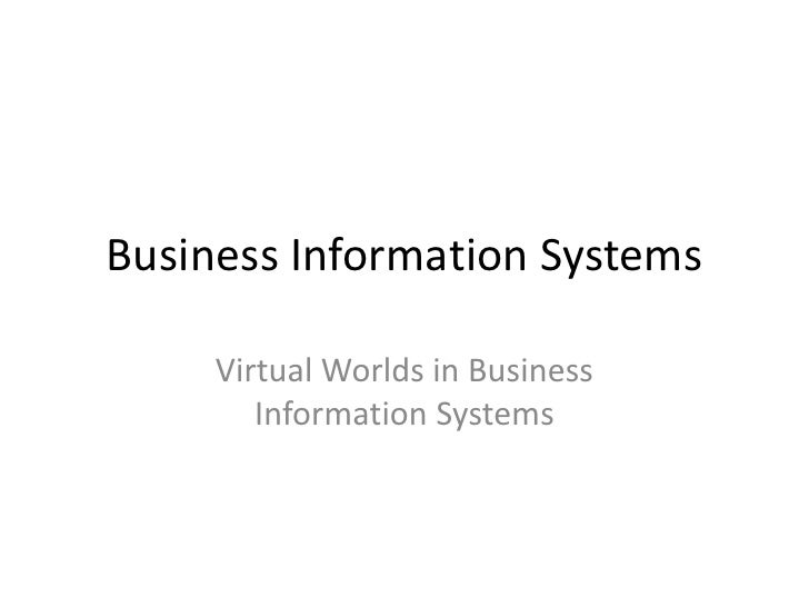Business Information Systems<br />Virtual Worlds in Business Information Systems<br />